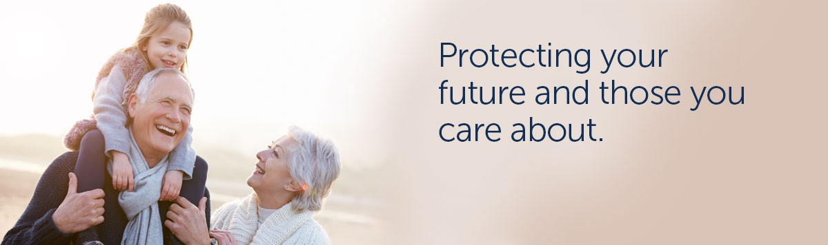 Protecting your future and those you care about